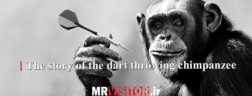 The story of the dart throwing chimpanzee